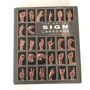 The art of sign language book by Christopher Brown